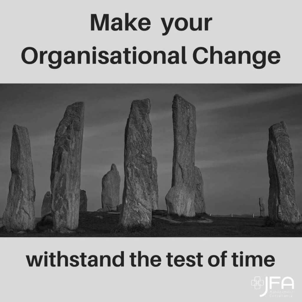 Make Your Organisational Change - JFA, Jane Fisher Associates, Management Consultants, Leadership & Managing Change